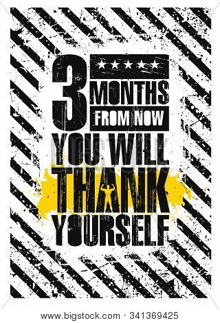 3 Month From Now You Will Thank Yourself. Inspiring Gym Workout Typography Motivation Quote