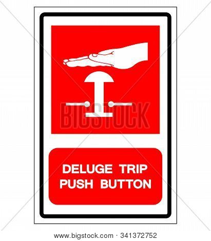 Deluge Trip Push Button Symbol Sign, Vector Illustration, Isolated On White Background Label. Eps10
