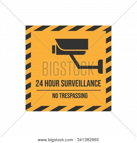 Yellow Caution Plate For Safety 24 Hours Video Surveillance No Trespassing Text With Cctv Sign Isola