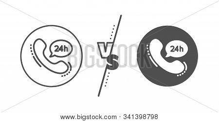 Call Support Sign. Versus Concept. 24 Hour Service Line Icon. Feedback Chat Symbol. Line Vs Classic