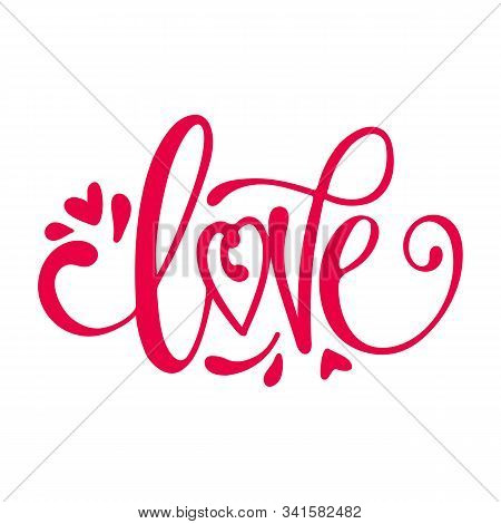 poster of Love calligraphy phrase. Love lettering vector for background, Vector hand drawn illustration with brush painted word Love and curly heart shape. Valentines Day theme. Romantic design for prints, apparel, poster, wedding decor. Love flyer. Love template.