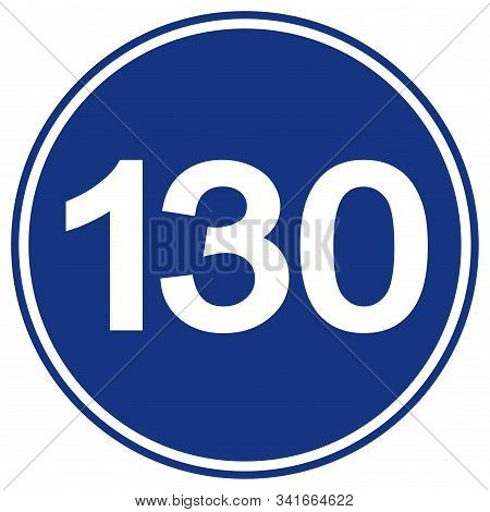 Speed Limit 130 Traffic Sign,vector Illustration, Isolate On White Background Label. Eps10