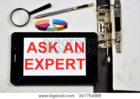 Ask An Expert-message On A Tablet Pc. Expert Opinion For Making Responsible Decisions, Evidence And