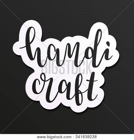 Handicraft Handwritten Logo, Decorative Sticker With Lettering, Beautiful Calligraphy, Good As Stick