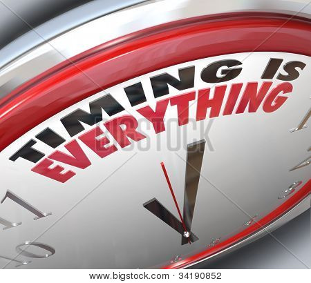 The words Timing is Everything on a clock to illustrate the importance of being on time, punctual and the speed of a fast response to take advantage of opportunity and claim success poster