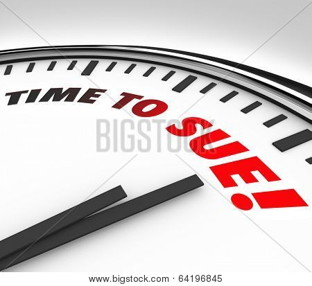 Time to Sue Words Clock Face Legal Lawsuit Court Justice