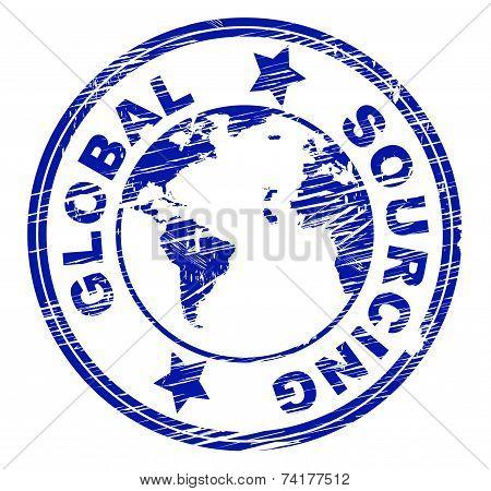 Global Sourcing Indicates Worldwide World And Globalise