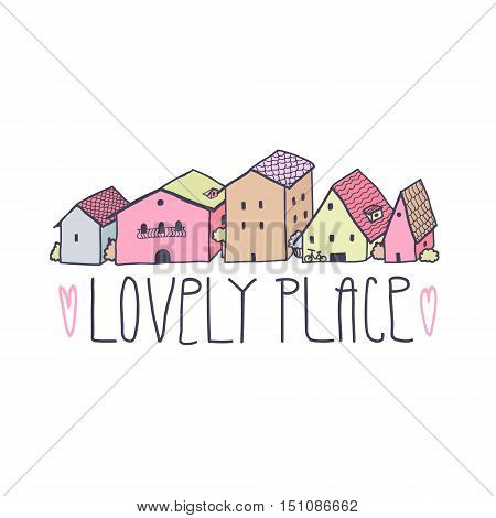 Cute naive houses multicolored illustration. Pastel colors. Lovely place (handwritten).