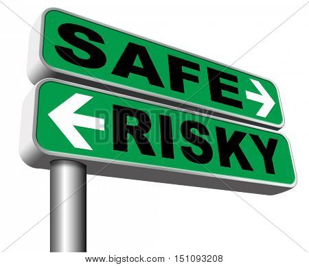 risk assessment ormanagement, safe or risky take a chance and gamble safety for prevention of danger 3D illustration, isolated, on white