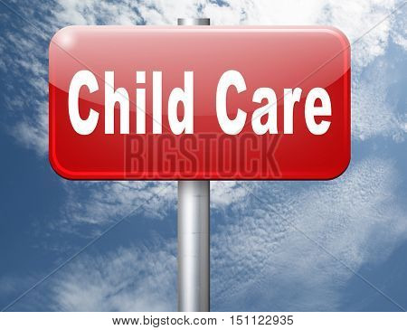 Child care in daycare or creche by nanny or au pair parenting or babysitting protection against child abuse, road sign billboard.  3D illustration