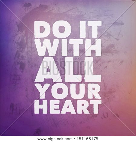Inspirational Quote: Do it with all your heart