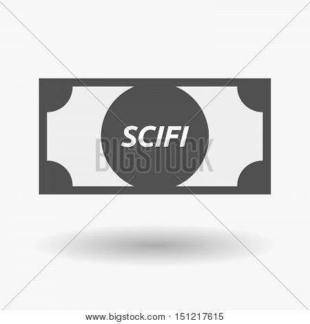 Isolated Bank Note Icon With    The Text Scifi