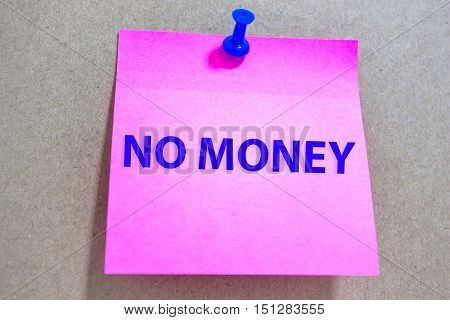 Text NO MONEY on paper note / Finance concept