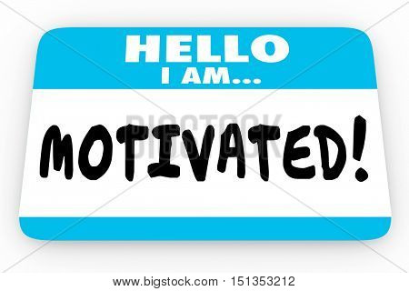 Motivated Inspired Encouragement Hello I Am Name Tag 3d Illustration poster