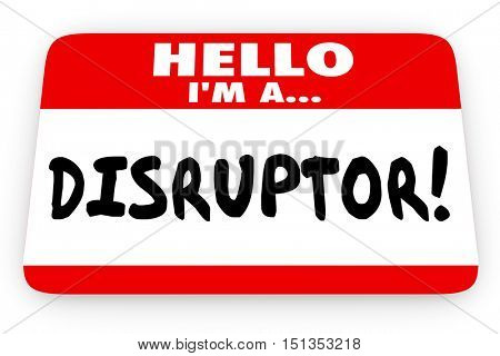 Disruptor Change Agent Hello I Am Name Tag 3d Illustration