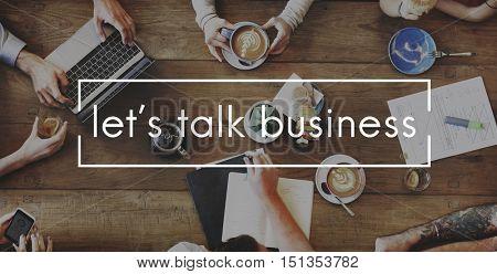 Let's Talk Business Conversation Collaboration Support Concept