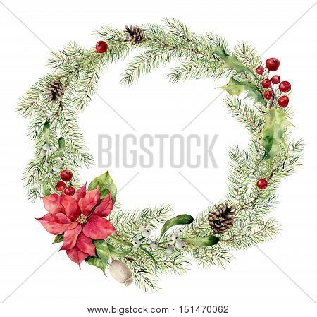 Watercolor christmas fir wreath with holly, mistletoe and poinsettia. New year tree branch wreath for design, print or background.