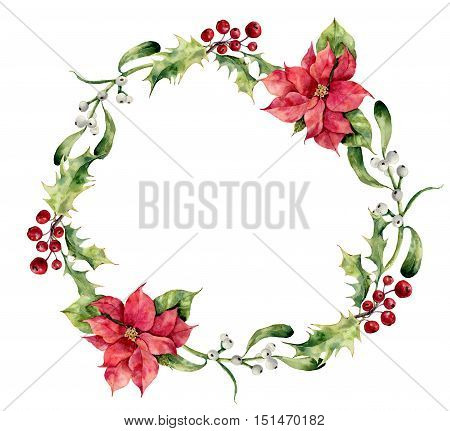 Watercolor christmas wreath with holly, mistletoe and poinsettia. Hand painted christmas floral border isolated on white background. Botanical illustration for design.