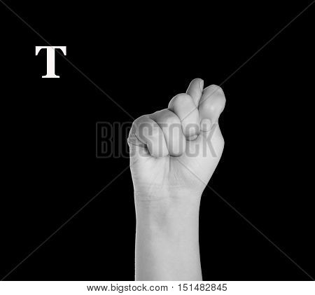 The Letter T. Finger Spelling the Alphabet in American Sign Language (ASL).