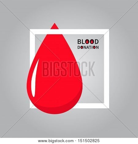 Blood Donation phrase with red drop inside of white frame vector illustration. Blood Donation words with red bloody drop on grey background graphic design.