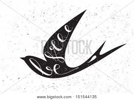 Stylized silhouette swallow on a light background with motivation quote Be free.