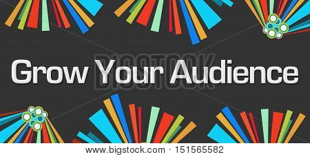 Grow your audience text written over dark colorful background.