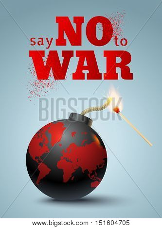 Vector poster with bomb and match. Say no to war