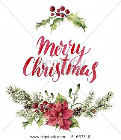 Watercolor christmas floral print witn Merry Christmas lettering. New year tree branch with poinsettia, mistletoe, holly and cones for design, print or background.