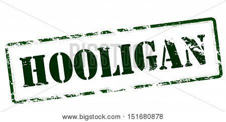 Rubber stamp with word hooligan inside vector illustration
