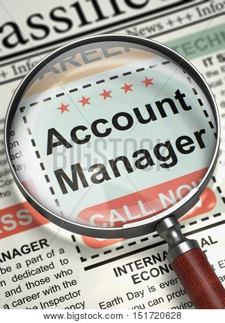 Magnifier Over Newspaper with Jobs of Account Manager. Account Manager. Newspaper with the Jobs. Concept of Recruitment. Selective focus. 3D.