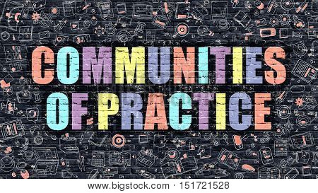 Communities of Practice Concept. Communities of Practice Drawn on Dark Wall. Communities of Practice in Multicolor. Communities of Practice Concept in Modern Doodle Style.