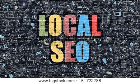 Local SEO - Search Engine Optimization - Multicolor Concept on Dark Brick Wall Background with Doodle Icons Around. Modern Illustration with Elements of Doodle Design Style. Local SEO on Dark Wall.