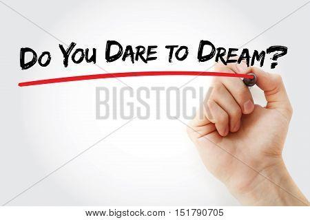 Hand Writing Do You Dare To Dream