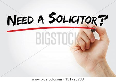 Hand Writing Need A Solicitor With Marker