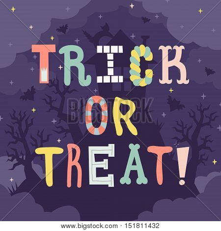 Trick or treat Halloween illustration with cartoon lettering and scary house in the night. Cute naive style.