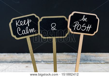 Keep Calm And Be Posh Message Written With Chalk On Mini Blackboard Labels