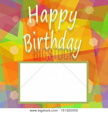 Happy Birthday colorful background with blank space for greeting message or bright photograph