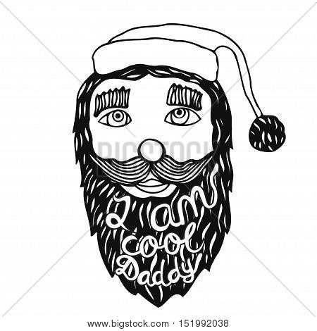 Santa Claus head. Vintage grunge quote poster I am Cool Daddy, It can be used for printing on t-shirts or coloring books.