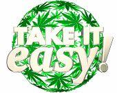 Take it Easy Relax Recreational Marijuana Use 3d Illustration poster