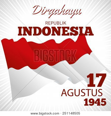 Dirgahayu Is Greeting To The Republic Of Indonesia On 17th August. Independence Day Of The Republic