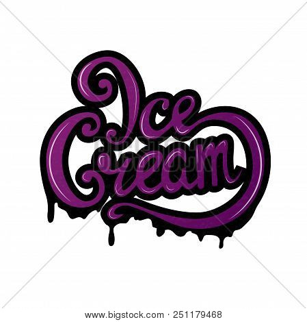 Handwritten Inscription Ice Cream, Lettering, Calligraphy. Shop, Cafe, Sale. Vector Illustration