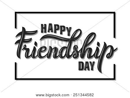Happy Friendship Day Hand Drawn Vector Lettering Design. Hand Written Friendship Day Black Text With
