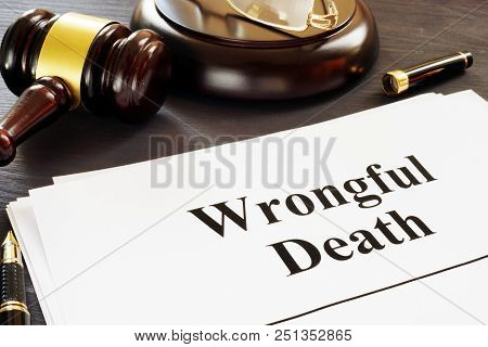 Wrongful Death Report And Gavel In A Court.