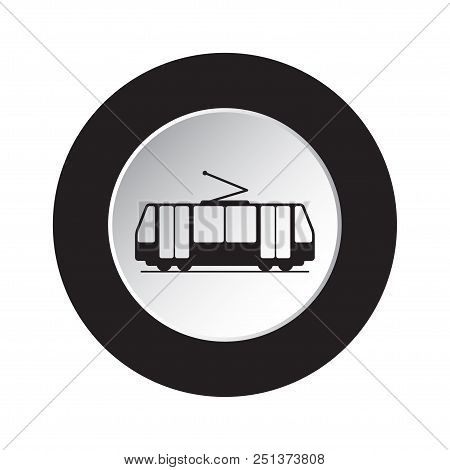Round Isolated Black And White Button Icon - Tram, Streetcar