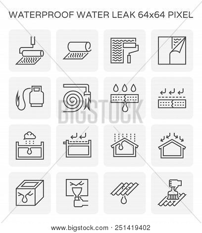 Waterproof And Water Leak Icon Set, 64x64 Perfect Pixel And Editable Stroke.