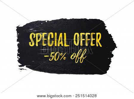 Special Offer -50 Off Sale Banner Isolated On White Background. Hand Drawn Brush Stroke Design Eleme
