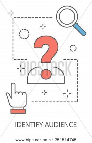 Target Audience Concept. Idea Of Marketing Strategy And Business Promotion. Focus Group. Line Icon S