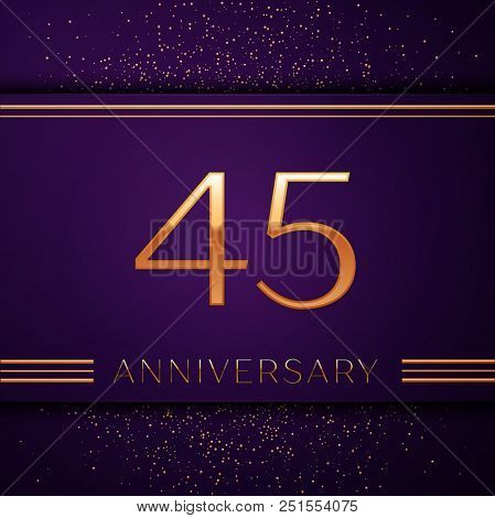 Realistic Forty Five Years Anniversary Celebration Design Banner. Golden Number And Confetti On Purp