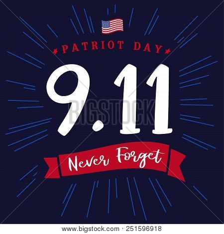 Patriot day USA 9/11, Never forget lettering banner. Patriot Day, September 11, We will never forget text on blue beams background