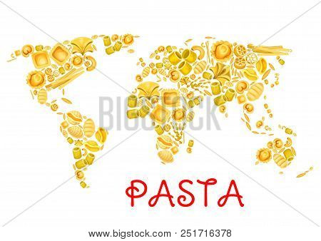 Pasta In World Map Poster For Italian Traditional Cuisine Design. Vector Italy Pasta Lasagna Or Spag